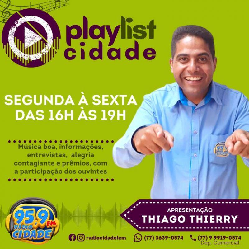 PLAYLIST CIDADE - APRESENTAÇÃO: THIAGO THIERRY